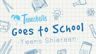 Teenebelle Goes to School [Teens Shiereen]