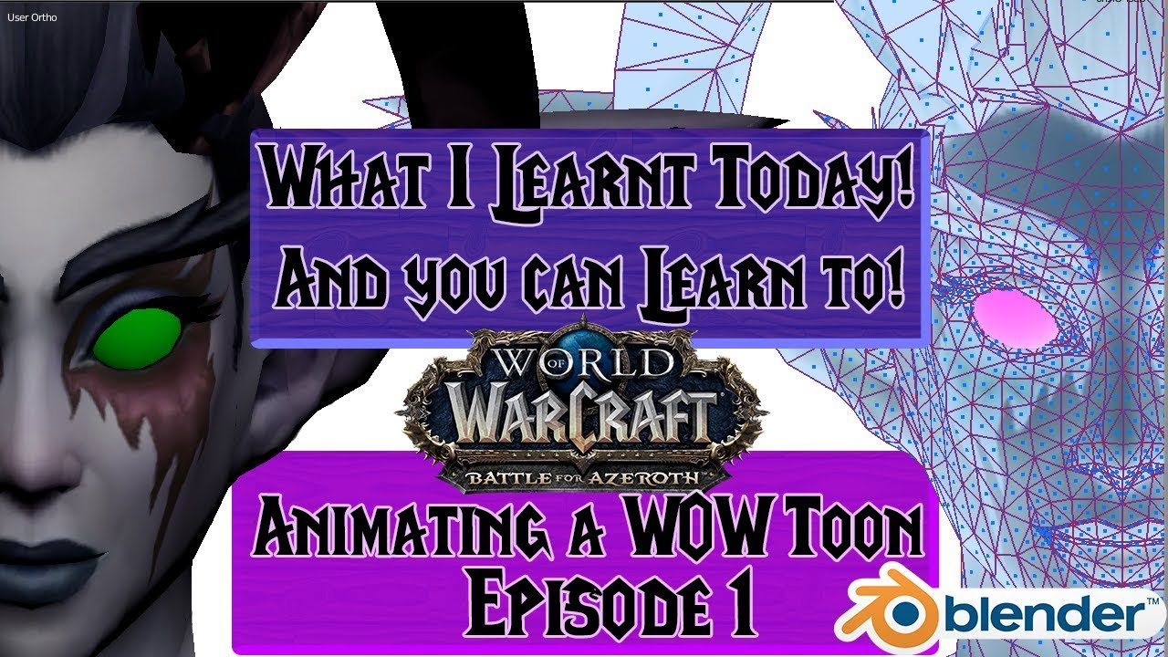 World of Warcraft Character Animation: wowmodelviewer, blender and prepping  for animation