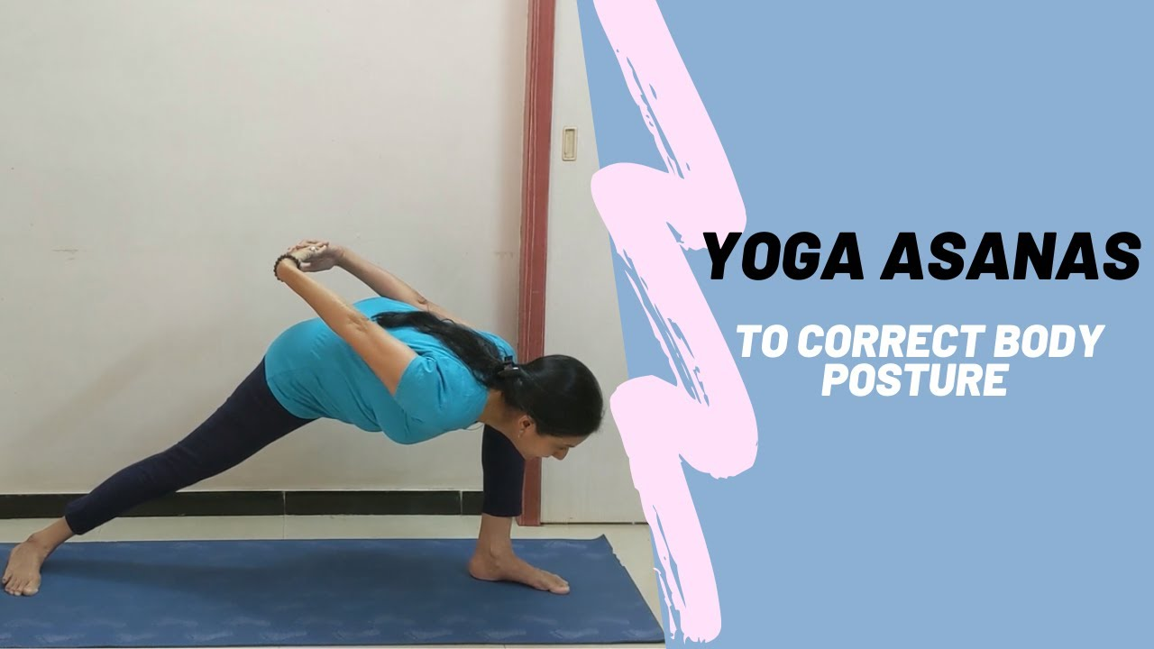 Yoga Asanas To Correct Body Posture How To Fix Rounded Shoulders Youtube