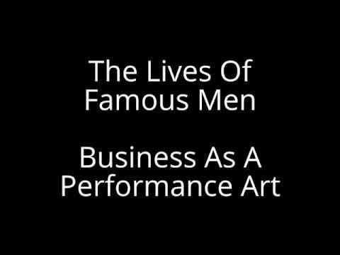 The Lives Of Famous Men - Business As A Performance Art Lyrics