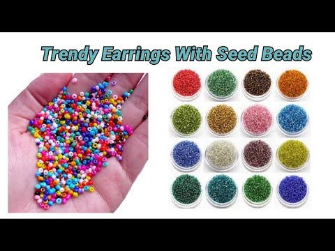 Trendy Earrings Making with seed beads