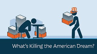 What's Killing the American Dream?