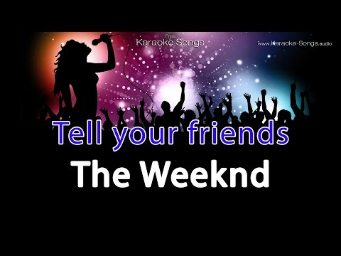 The Weeknd 'Tell your friends' Instrumental Karaoke Version without vocals and lyrics