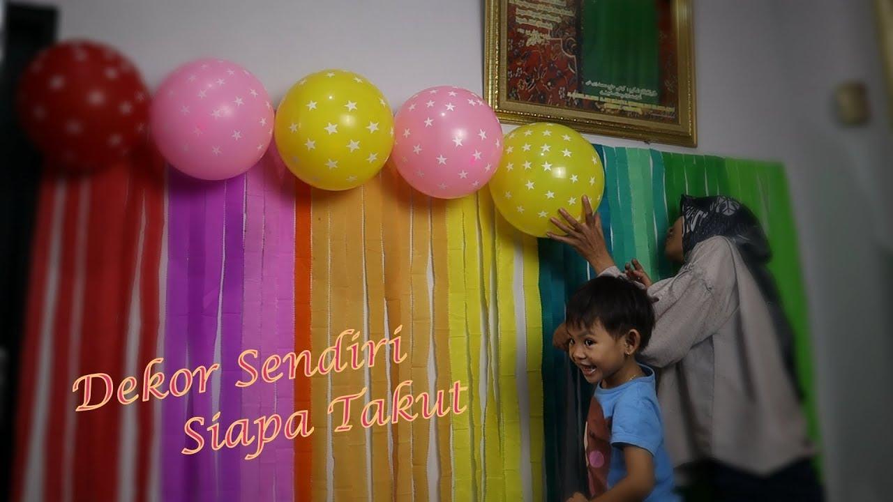 Hana Dekor Untuk Pesta Ulang Tahun Sendiri Sederhana Tapi Mevvah Ternyata Gampang Loohhh Youtube Dekorasi ultah anak sederhana