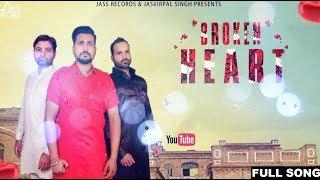 Broken Heart | ( Full Song ) | Lovejeet Sanan | New Punjabi Songs 2017 | Latest Punjabi Songs 2017