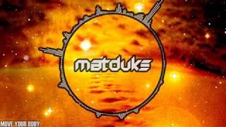 [Psystyle/Hard Psy] Matduke - Move Your Body (Original Mix)