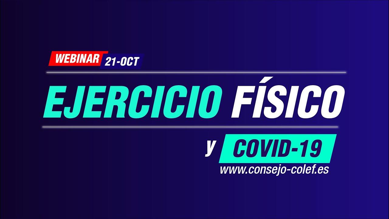 EJERCICIO FÍSICO Y COVID-19 Si te lo perdiste ahora puedes asistir.