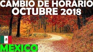 Cambio de Horario Octubre 2018 México