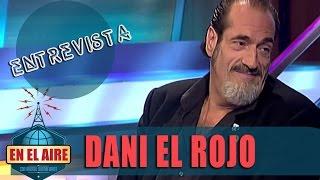 Buenafuente entrevista a Dani El Rojo - En el aire