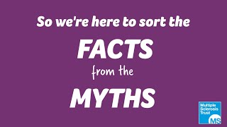 Multiple sclerosis facts and myths