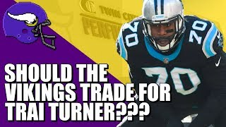 Should the Vikings Trade for Trai Turner?