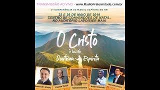 25/05/19 (TARDE) - 3ª Conf Esp do Rio Grande do Norte (Transmissão em ÁUDIO)
