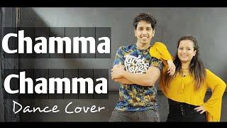 CHAMMA CHAMMA | BOLLYWOOD DANCE COVER | NEHA KAKKAR, IKKA | DHARMESH NAYAK CHOREOGRAPHY | ft. AYESHA
