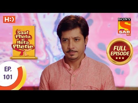 Saat Phero Ki Hera Pherie - Ep 101 - Full Episode - 17th July, 2018