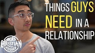 What guys need in a relationship! | Relationship advice from Christian Guys
