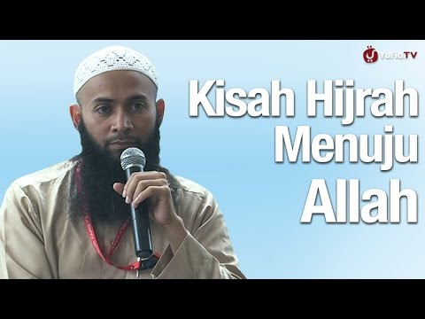 Kisah Hijrah Menuju Allah - Ustadz Dr Syafiq Riza Basalamah, MA