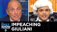 The Impeachment Trial of Rudy Giuliani | The Daily Show