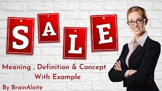 Sales/Concept of sales/definition of sales/process of sales