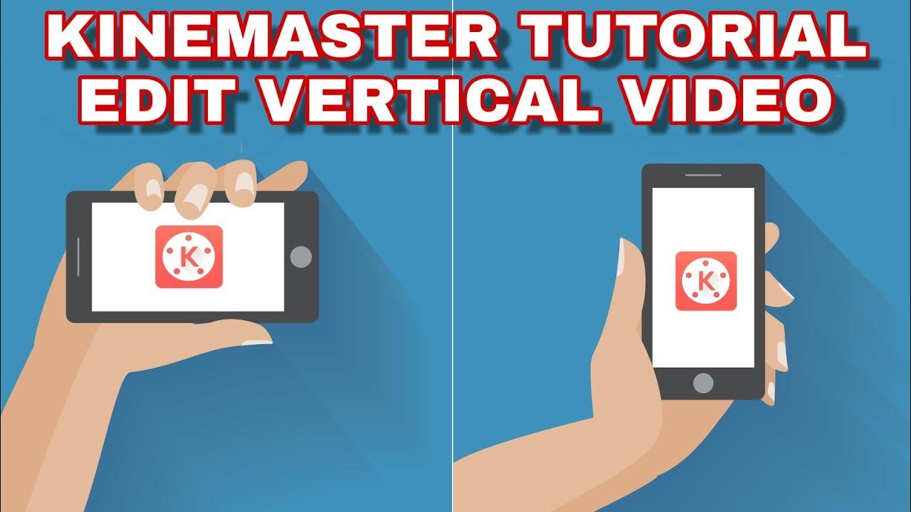Cara Edit Video Vertikal Menggunakan Kinemaster Kinemaster Tutorial Youtube