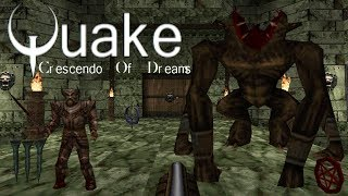 Quake MOD: Crescendo of Dreams (With Quoth 2.2) / Quake Single Player (NO DEATH RUN) (FULL GAMEPLAY)