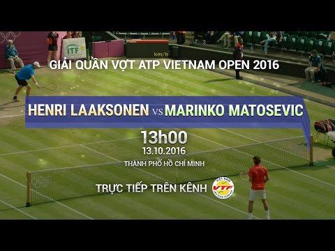 HENRI LAAKSONEN VS MARINKO MATOSEVIC - VIETNAM OPEN 2016 | FULL