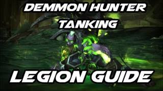 WoW Legion - How to Tank for Dummies: Demon Hunter 7.0 Guide