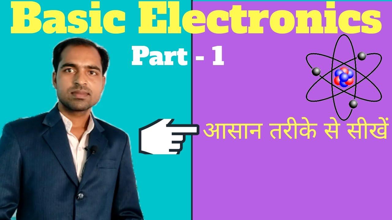 Basic Electronics part 1  Introduction   Basic Electronics for beginners  