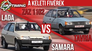 LAPTIMING: A Keleti Fivérek. Lada Samara Vs. ZAZ 1102 Tavria (ep.114)