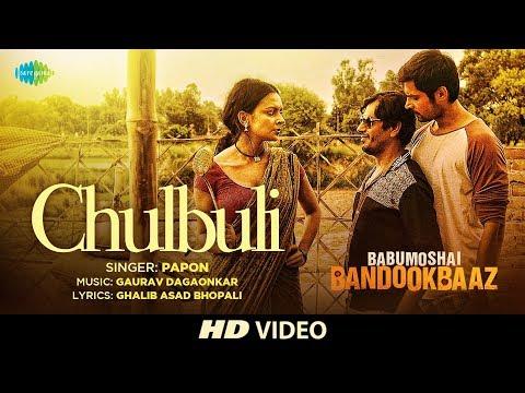 Chulbuli | Babumoshai Bandookbaaz |...