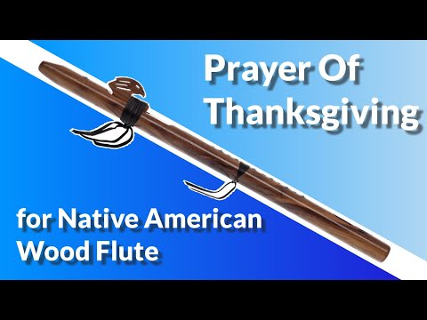 """Prayer of Thanksgiving"" arranged for Native American Wood Flute"