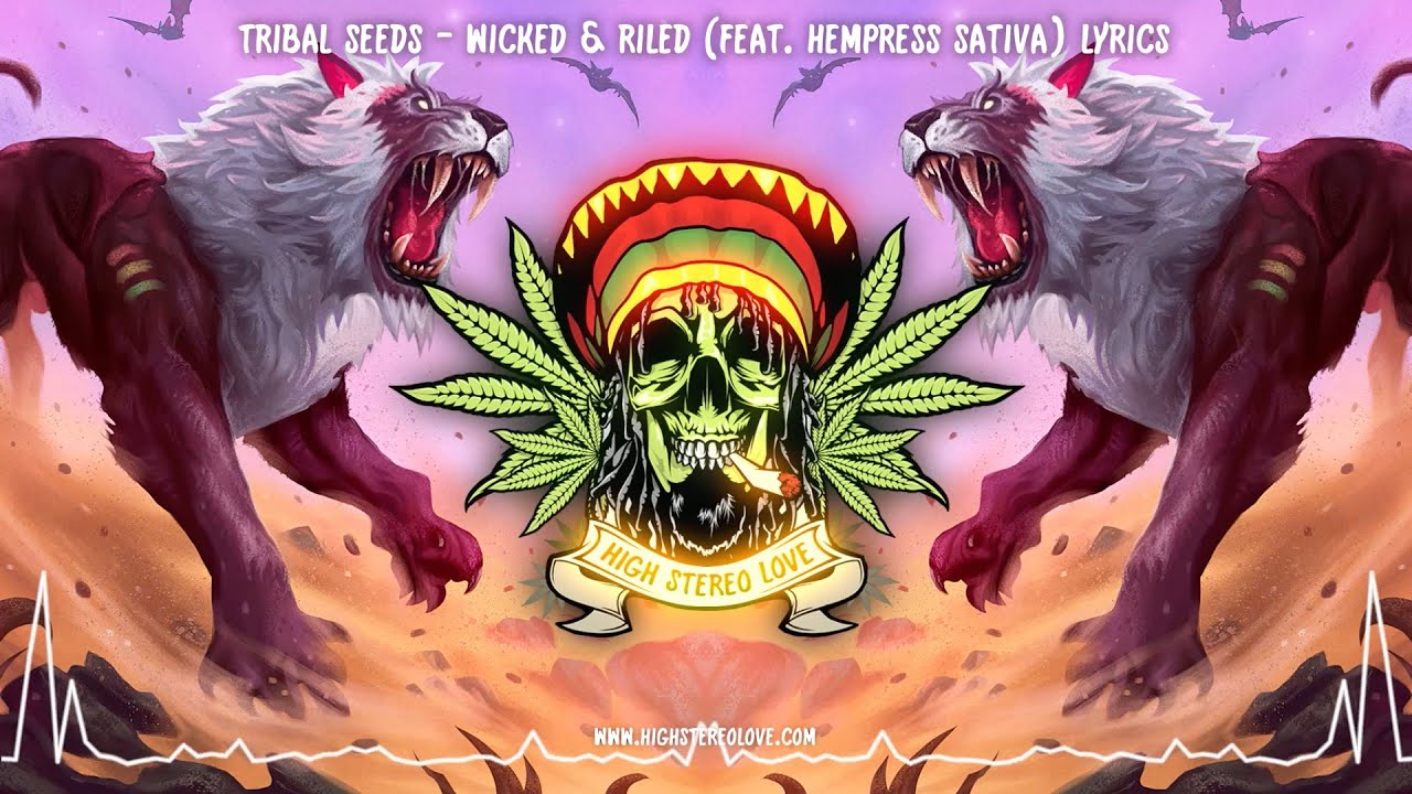 Download Tribal Seeds - Wicked & Riled (Feat. Hempress Sativa) New Reggae 2021 / Lyrics