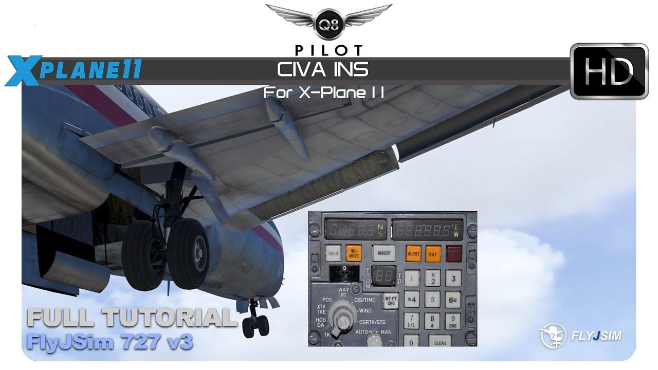 CIVA INS for X Plane 11 | FlyJSim 727 v3 | Full Tutorial | FlightSim