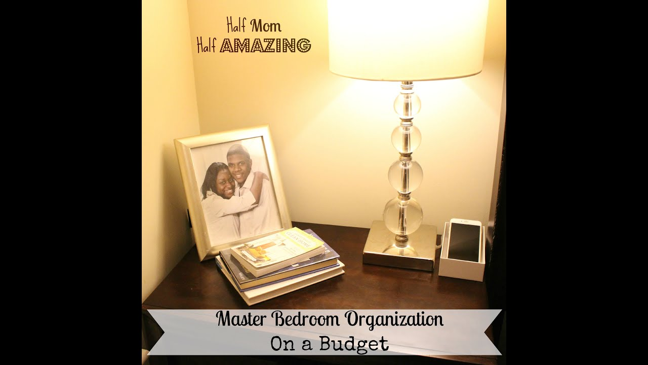 Master Bedroom Organization On A Budget