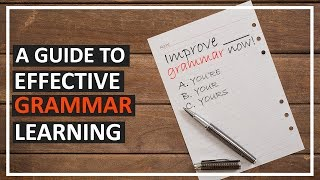 Effective Grammar Learning: A Guide to My Process
