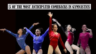 Five of the Most Anticipated Comebacks in Gymnastics