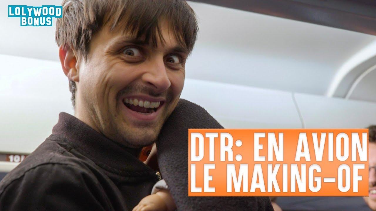DTR : En Avion - Le Making-of