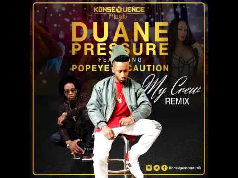 Duane Pressure & Popeye Caution - My Crew (Remix) - April 2016