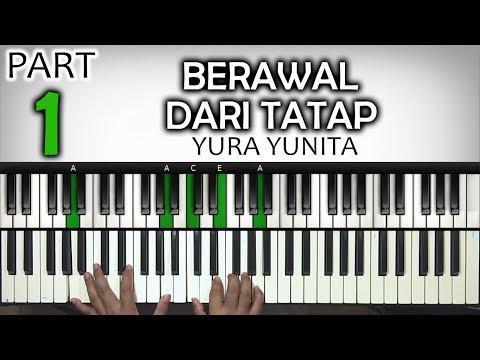 BERAWAL DARI TATAP Part 1 | Yura Yunita | Belajar Piano Keyboard
