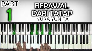 Video BERAWAL DARI TATAP Part 1 | Yura Yunita | Belajar Piano Keyboard download MP3, 3GP, MP4, WEBM, AVI, FLV Oktober 2018