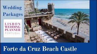 Forte da Cruz Beach Castle Wedding Packages - by Lisbon Wedding Planner