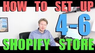How To Set Up Shopify Store 2018 - (Part 2)
