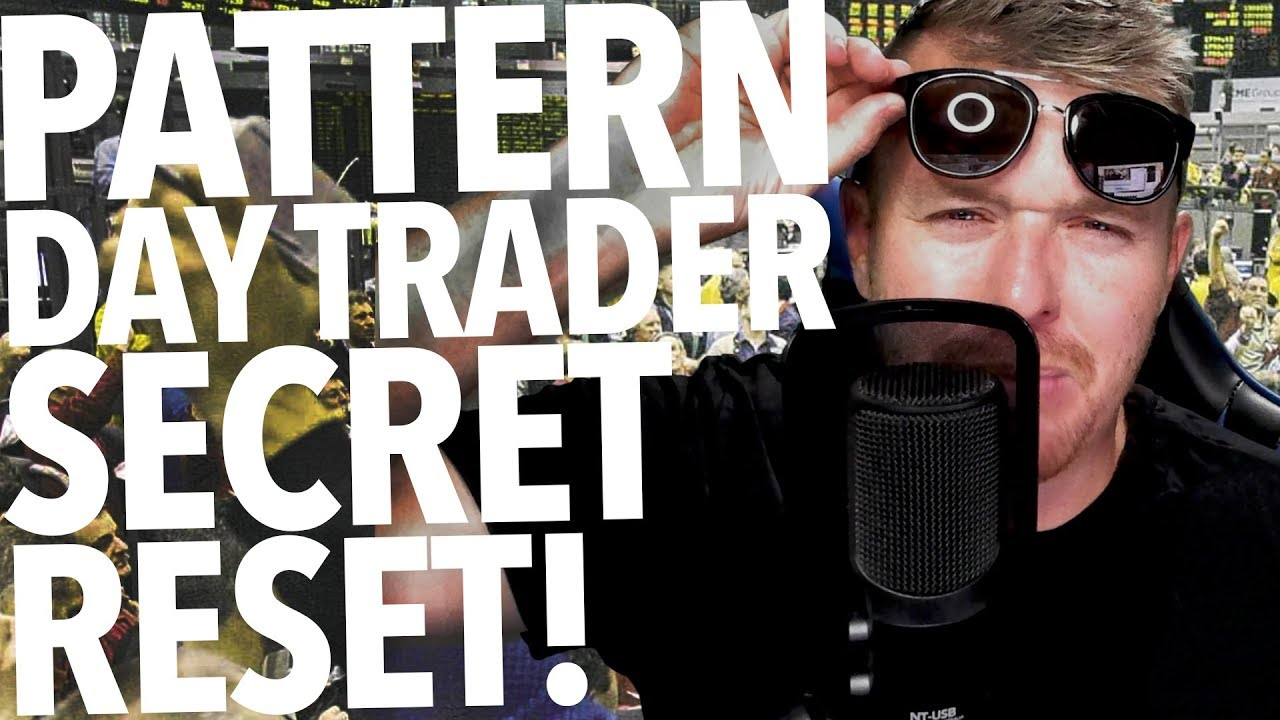 Pattern Day Trader Reset Secret Broker Wont Tell You Youtube