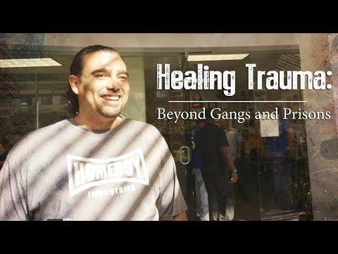 Healing Trauma: Beyond Gangs & Prisons