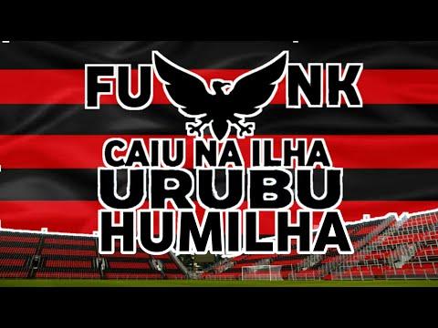 Caiu na Ilha Urubu Humilha - nova música do Flamengo (Funk)