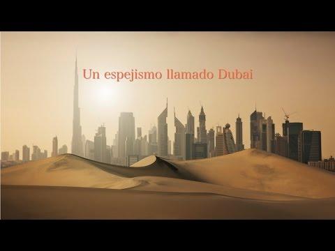 Un Espejismo Llamado Dubai #CortoDocumentales