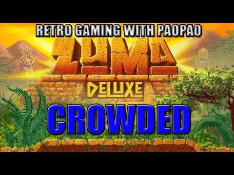 CROWDED: Retro Gaming ft. Zuma Deluxe (Part 3)