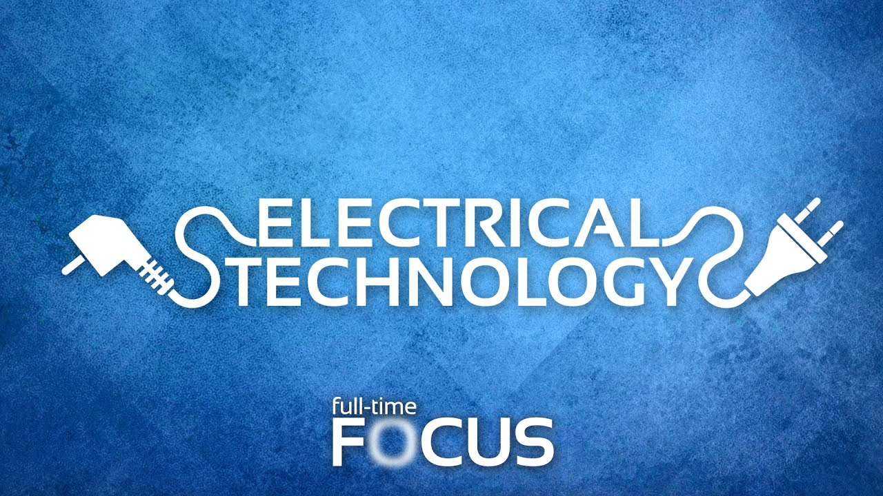 Full Time Focus Electrical Technology