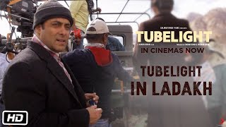 Tubelight | Tubelight In Ladakh | Salman Khan | In Cinemas Now