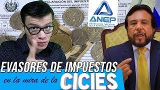 EVASORES DE IMPUESTOS: EN LA MIRA DE LA CICIES ¡TIEMBLA LA ANEP!- SOY JOSE YOUTUBER