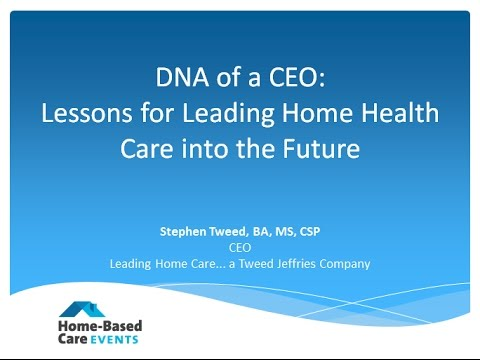 DNA of a CEO: Lessons for Leading Home Health Care into the Future